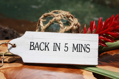 """Back In 5 Mins"" Door Tag Wood Sign 8"" - Rustic Coastal"