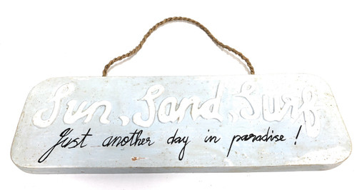 """SUN, SAND, SURF - just another day in paradise  Sign 14"""" Beach Decor 