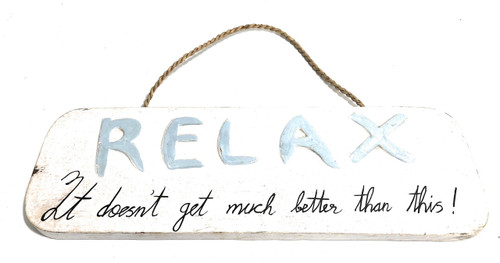 """Relax, It just doesn't get much better than this Sign 14"""" - Cottage Decor 