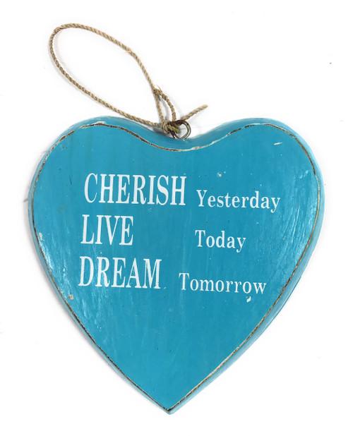 """CHERISH yesterday, LIVE today, DREAM tomorrow"" Heart Sign 5"" Blue | #snd25102"