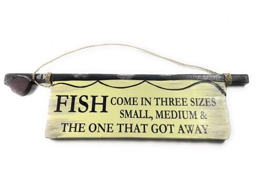 """Fish Come In Three Sizes..."" Fishing Sign 20"" - Humor 