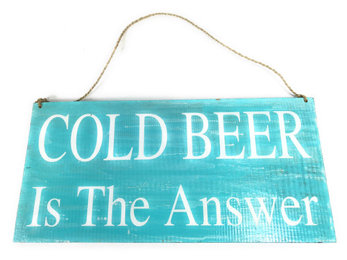 """Cold Beer Is The Answer"" Beach Sign on Wood 16"" X 8"" 