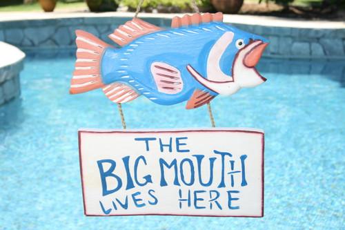 """THE BIG MOUTH LIVES HERE"" LAKE HOUSE SIGN 18"" - COASTAL DECOR"