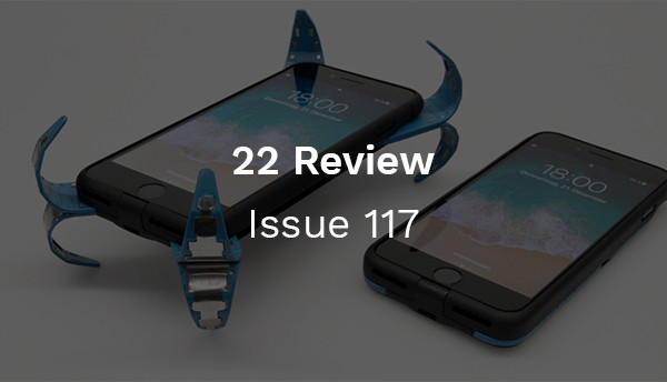 22 Review: Issue 117 - An airbag for your phone?