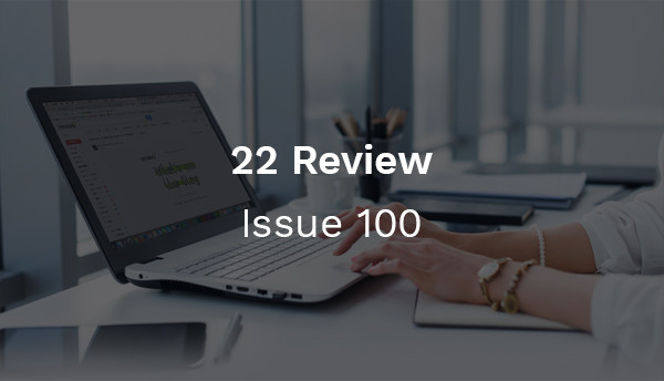 22 Review: Issue 100 - 7 DAYS of Prizes to Celebrate 100 Issues!