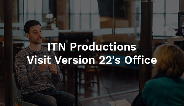 ITN Productions Visit Version 22's Office