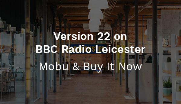 Version 22 on BBC Radio Leicester - Mobu & Buy It Now