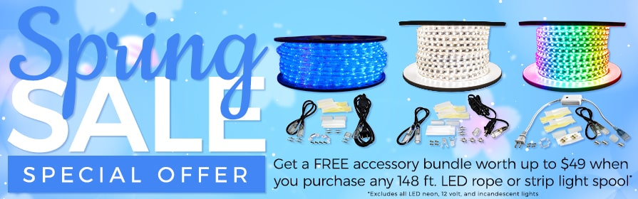 Free accessory bundle worth up to $49.99 148ft spools of LED Rope & Strip Lights!