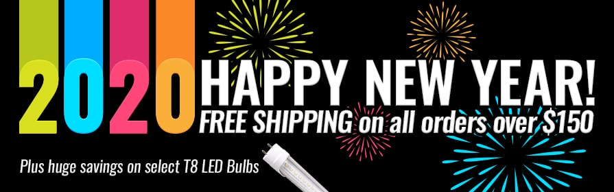 New Years Sale - Free Shipping on orders over $150 + Save big on select 4ft. T8 LED Bulbs!!