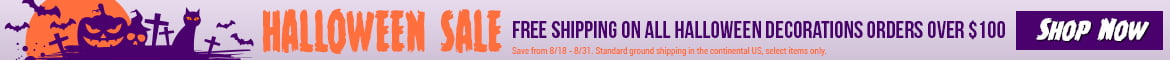 Halloween Sale - Free Shipping on Halloween decoration orders over $100!