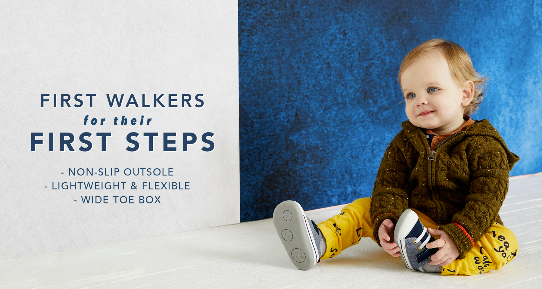 First Walkers for their First Steps. Non-slip outsole. Lightweight & Flexible. Wide toe box