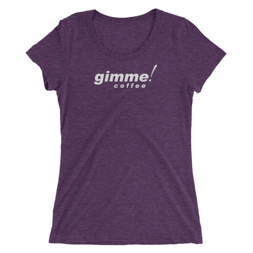 Gimme! Coffee Ladies' Short Sleeve T-Shirt