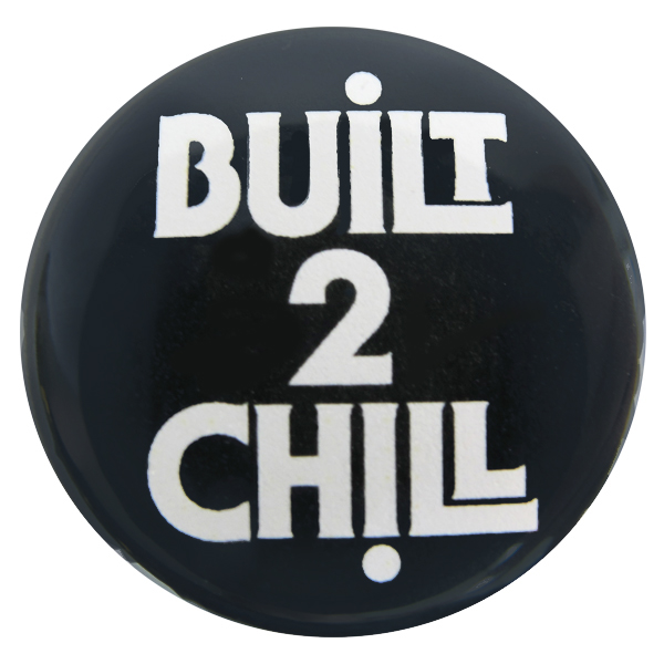 Built to Chill Button