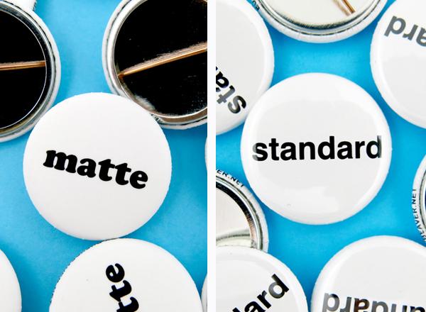 matte versus standard buttons