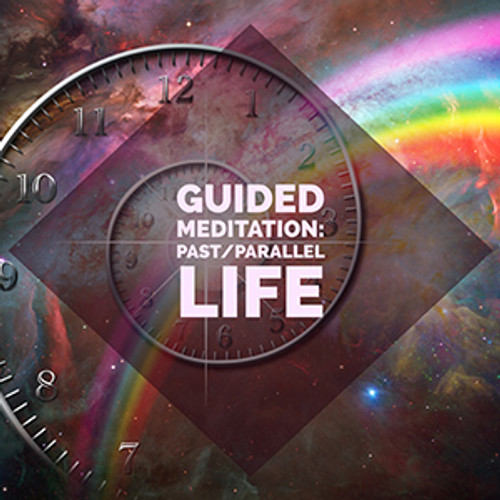 Guided Meditation: Past Life/Parallel Life - Alternate Life or Journey