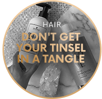 HAIR DON'T GET YOUR TINSEL IN A TANGLE