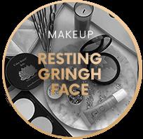 MAKEUP RESTING GRINGH FACE
