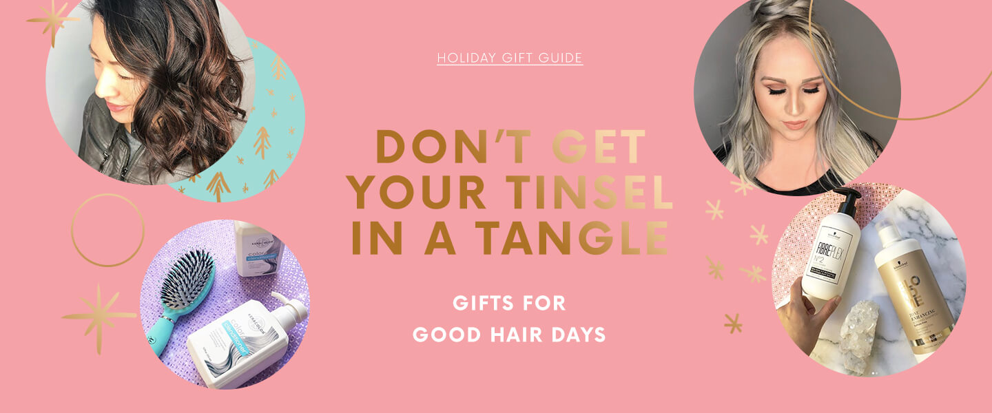 DON'T GET YOUR TINSEL IN A TANGLE GIFTS FOR GOOD HAIR DAYS