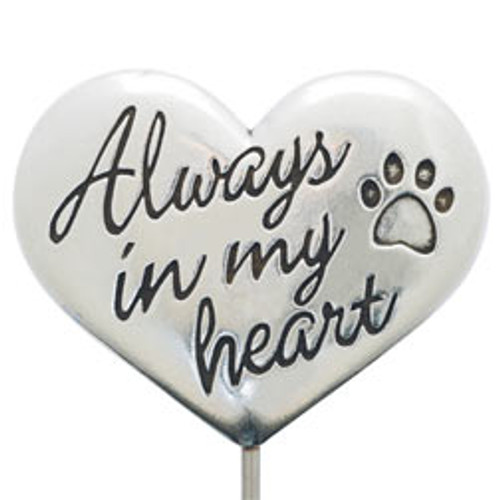 Always in my Heart Pet Memorial Garden Stake