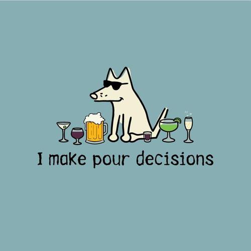 I Make Pour Decisions Classic T-Shirt