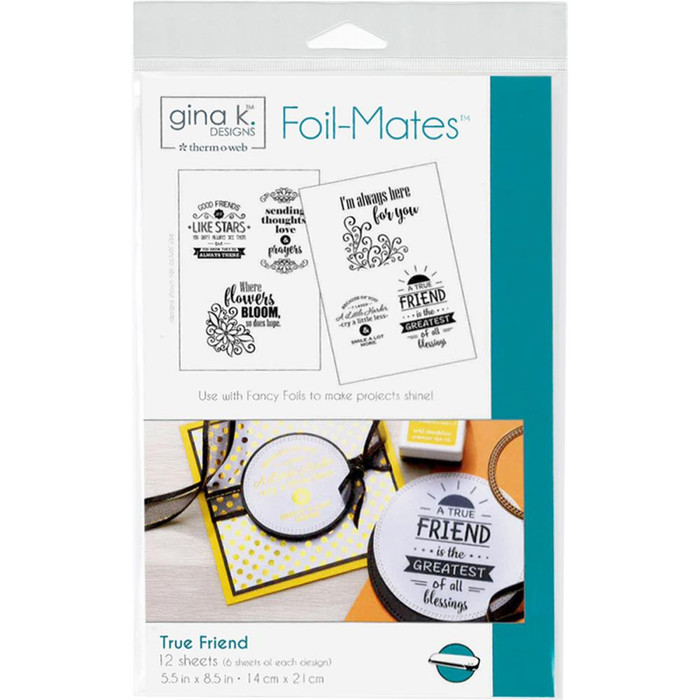 Gina K Designs Foil-Mates Sentiments - True Friend
