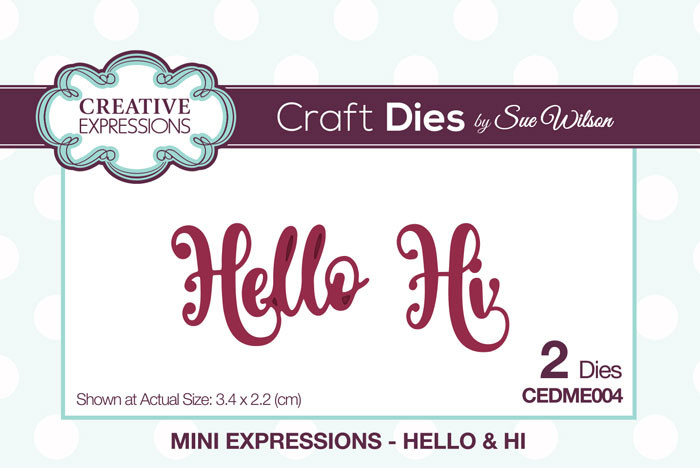 Sue Wilson Mini Expressions Collection Dies - Hello & Hi CEDME004