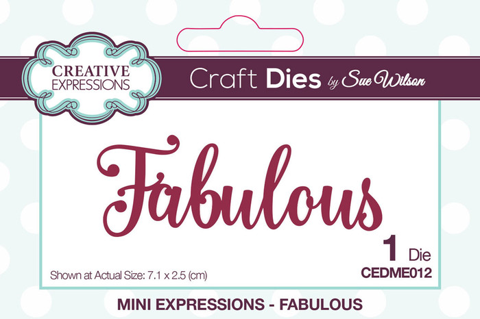 Sue Wilson Mini Expressions Collection Die - Fabulous CEDME012