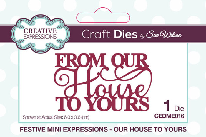 Sue Wilson Festive Collection - Our House To Yours CEDME016