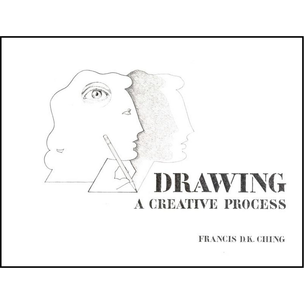 drawing  a creative process - francis dk ching