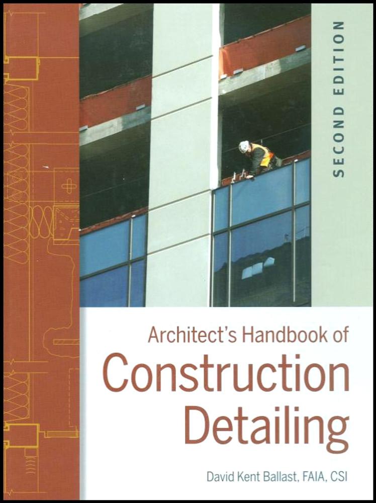 Architect 39 S Handbook Of Construction Detailing 2nd Edition David Kent Ballast 9780470381915
