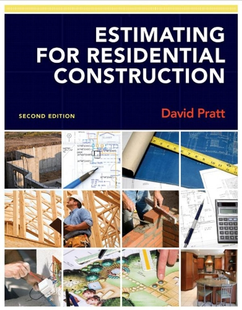 Estimating for residential construction david pratt for Residential home construction cost estimator