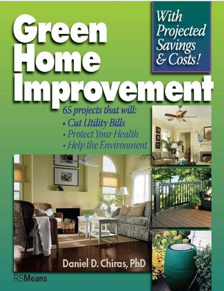 Green home improvement daniel d chiras 9780876290934 for Green home renovations
