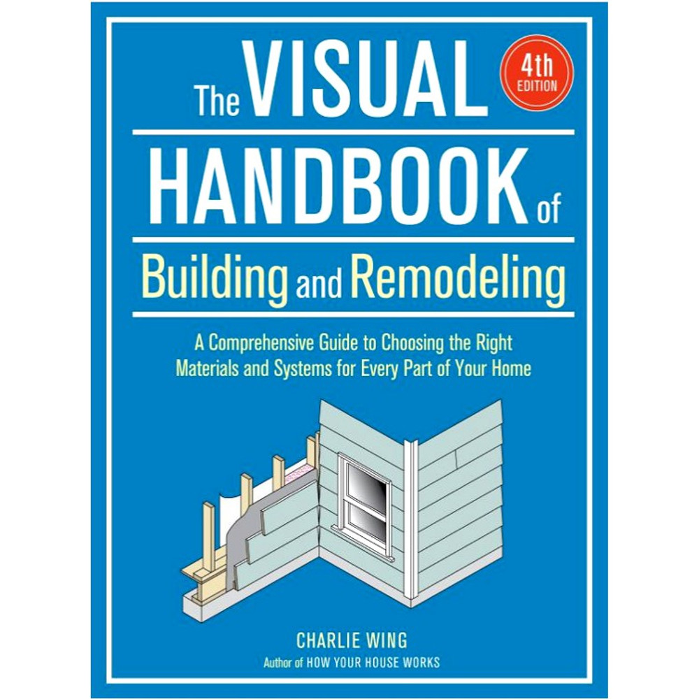 The Visual Handbook of Building and Remodeling 4th Edition -ISBN#9781631868795