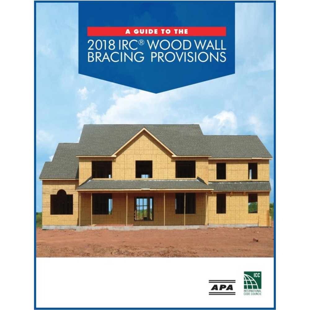 A Guide to the 2018 IRC Wood Wall Bracing Provisions - ISBN#9781609838430