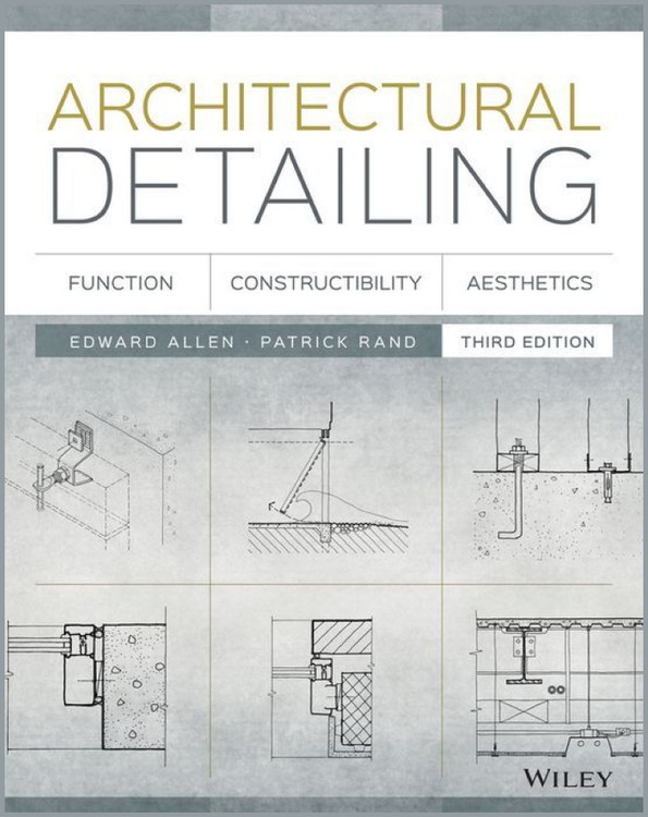 Architectural Detailing: Function - Constructibility - Aesthetics 3rd Edition - ISBN#9781118881996