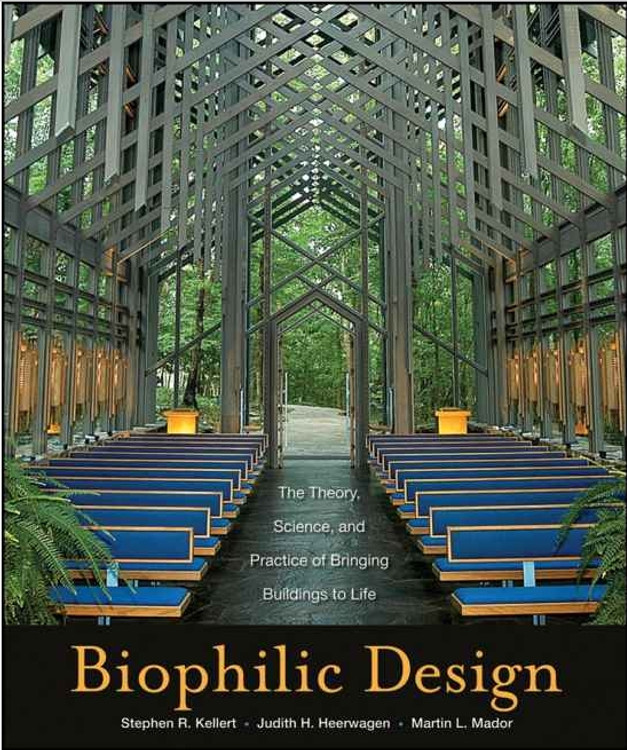 Biophilic Design: The Theory, Science and Practice of Bringing Buildings to Life - ISBN#9780470163344