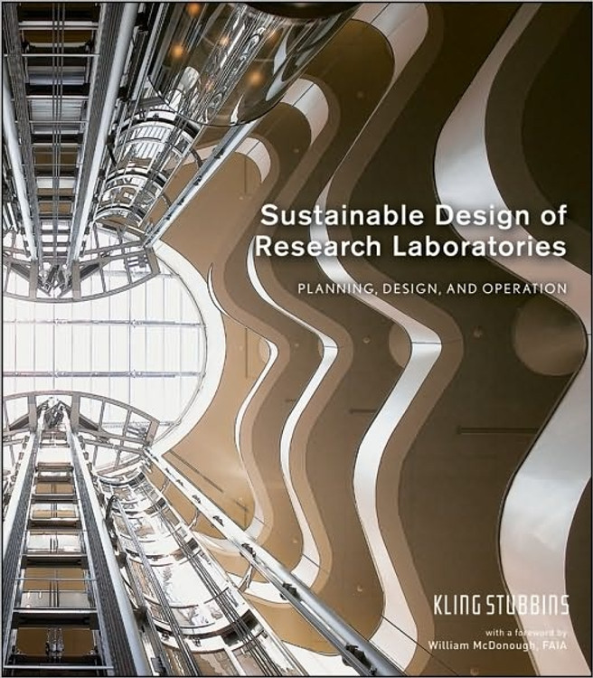 Sustainable Design of Research Laboratories: Planning, Design and Operation - ISBN#9780470485644