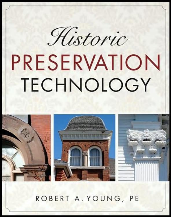 Historic Preservation Technology: A Primer - ISBN#9780471788362