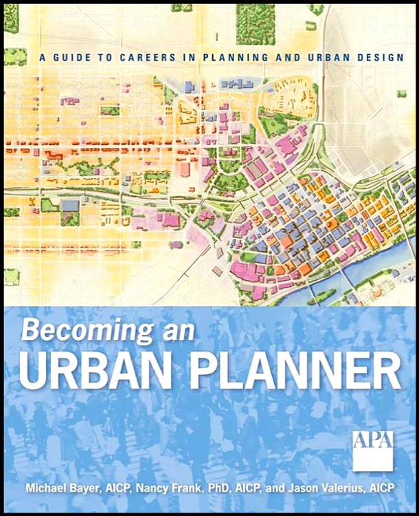 Becoming an Urban Planner: A Guide to Careers in Planning and Urban Design - ISBN#9780470278635