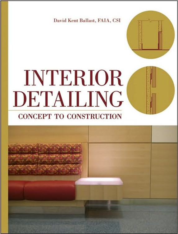 Interior Detailing: Concept to Construction - ISBN#9780470504970