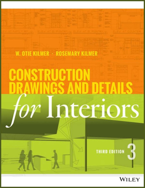 Construction Drawings and Details for Interiors 3rd Edition - ISBN#9781118944356