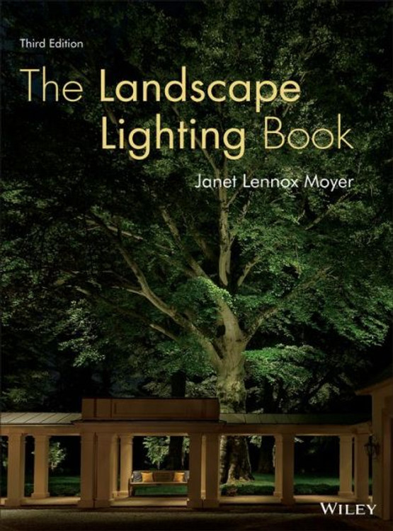 The Landscape Lighting Book 3rd Edition - ISBN#9781118073827