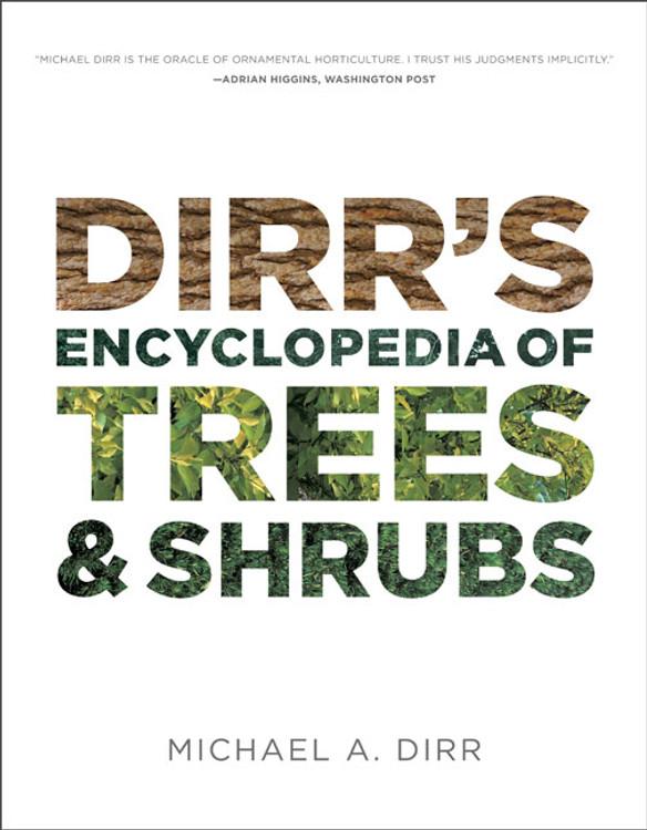 Dirr's Encyclopedia of Trees & Shrubs - ISBN#9780881929010