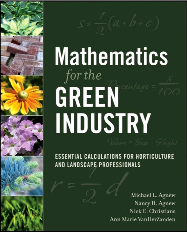Mathematics for the Green Industry: Essential Calculations for Horticulture and Landscape Professionals - ISBN#9780470136720
