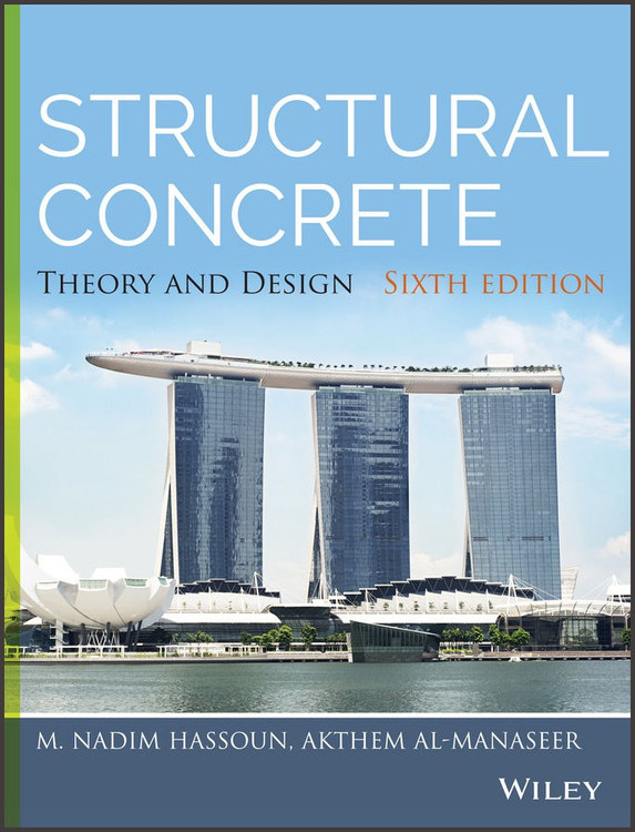 Structural Concrete: Theory and Design 6th Edition - ISBN#9781118767818