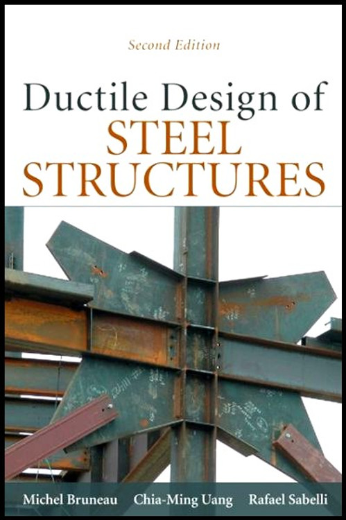 Ductile Design of Steel Structures 2nd Edition - ISBN#9780071623957