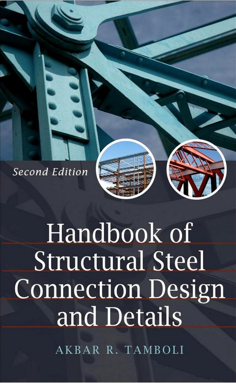 Handbook of Steel Connection Design and Details 2nd Edition - ISBN#9780071550055