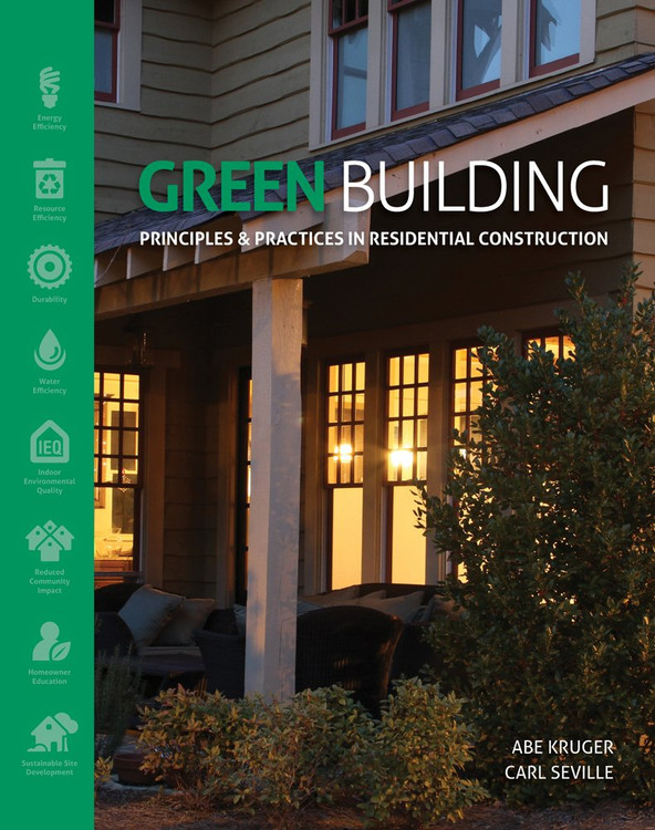 Green Building: Principles and Practices in Residential Construction - ISBN#9781111135959