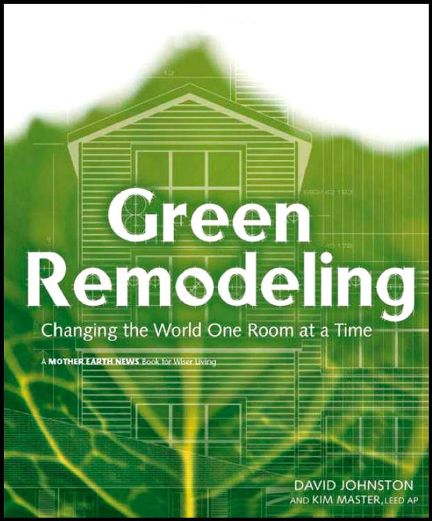 Green Remodeling: Changing The World One Room at a Time - ISBN#9780865714984
