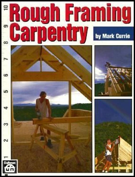 Rough Framing Carpentry - ISBN#9780934041867